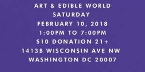 ART & EDIBLE WORLD (DC) February 10 2018
