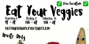 Eat Your Veggies by Scooby Dabbington (DC) February 8 - 10 2018