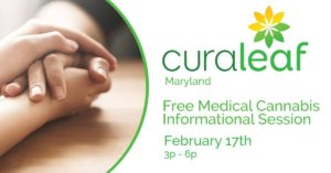 Free Medical Cannabis Informational Session! Hosted by Curaleaf Maryland (MD) February 17 2018