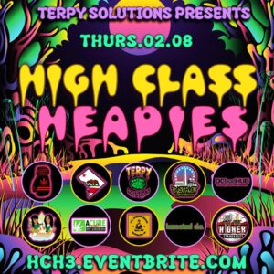 High Class Headies 3 by Terpy Solutions (DC) February 8 2018