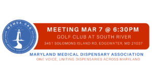 Maryland Medical Dispensary Association Membership Meeting (MD) March 7 2018
