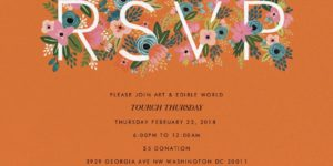 TOURCH THURSDAYS Hosted by Art and Edible World (DC) February 22 2018