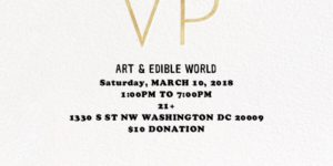 ART & EDIBLE WORLD Hosted by Art and Edible World (DC) March 10 2018