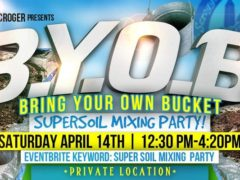 B.Y.O.B. Super Soil Mixing Party by DC SCROGER (DC) April 14 2018