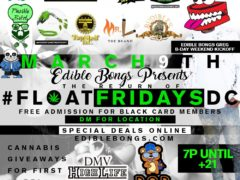 Edibles Bongs presents FLOAT FRIDAY'S (DC) March 9 2018