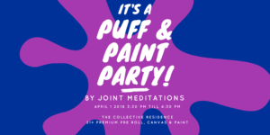 Puff & Paint DC Style Hosted by Joint Meditations (DC) April 1 2018