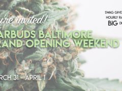Starbuds Baltimore Grand Opening Weekend (MD) March 31 2018