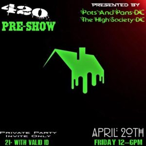 420 Pre-Show presented by Pots and Pans DC (DC) April 20 2018