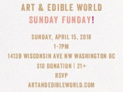 ART & EDIBLE WORLD SUNDAY FUNDAY (DC) April 15 2018