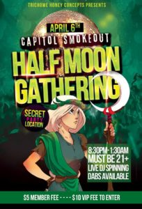 Capitol Smoke Out Half Moon Gathering by Trichome Honey Concepts (DC) April 6 2018