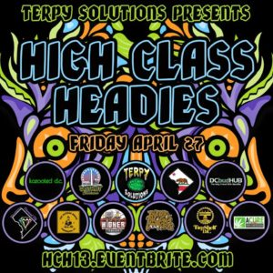 High Class Headies 13 by Terpy Solutions (DC) April 27 2018