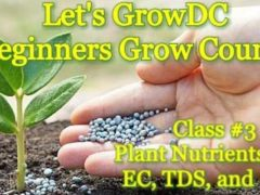 Let's Grow DC! Beginners Grow Course: Plant Nutrients (DC) May 9 2018