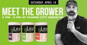 Meet the Grower: gLeaf Hosted by Charm City Medicus (MD) April 14 2018