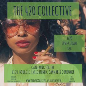 The 420 Collective Presents High and Bourgie Hosted by The Madison House (DC) April 20 2018