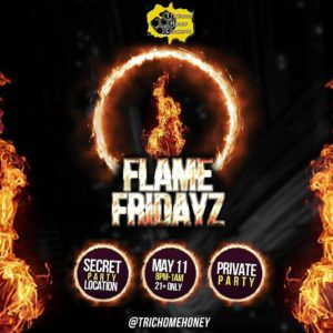 Flame Fridayz May 11th Hosted by Trichome Honey Concepts (DC) May 11 2018