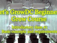 Let's Grow DC! Beginners Grow Course. Introductory Class #1 (DC) May 21 2018