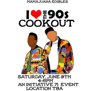 Mamajuana Edibles I Luv The 90s Cookout (DC) June 9 2018