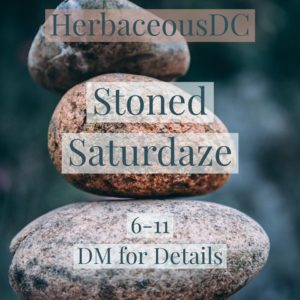 Stoned Saturdaze Hosted by Herbaceous DC (DC) May 5 2018