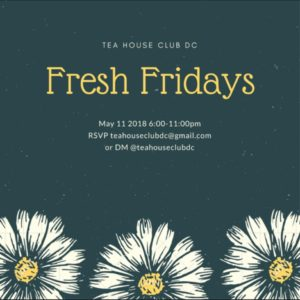 Tea House Club DC Presents: Fresh Fridays by Herbaceous DC (DC) May 11 2018