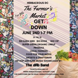 The Farmer's Market & Get Down Hosted by Herbaceous DC (DC) June 2 2018