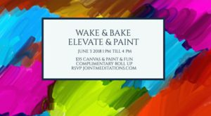 Wake & Bake Elevate & Paint Hosted by Joint Meditations (DC) June 3 2018