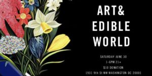 ART & EDIBLE WORLD (DC) June 30 2018
