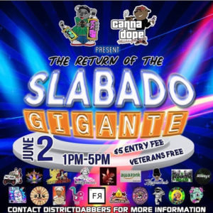 CannaDope present The Return of the Slabado Gigiante (DC) June 2 2018