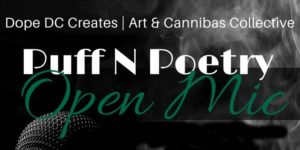 Dope DC Creates: Puff N Poetry Hosted by Whiskey Girl (DC)