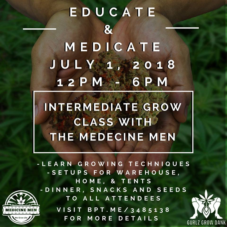 Educate & Medicate by Gurlz Grow Dank (DC) July 1 2018