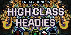 High Class Headies 20 by Terpy Solutions (DC) June 15 2018