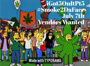 iGot5OnItPt5 #Smoke2DaFace Hosted by I Got 5 On It Edibles (DC) July 7 2018
