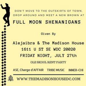 Full Moon Shenanigans Rent Party Experience Hosted by The Madison House (DC) July 27 2018