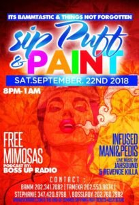 The End of Summer Sip, Paint & Puff by BossedUp Radio Show and Everything's Infused (DC) September 22 2018