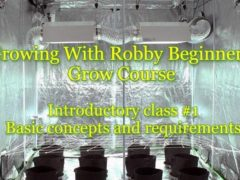 Growing With Robby! Beginners Grow Course. Introductory Class #1 (DC) October 28 2018