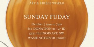 SUNDAY FUNDAY ART & EDIBLE WORLD by Art & Edible World (DC) October 7 2018
