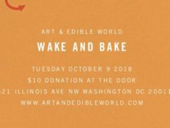 WAKE AND BAKE TUESDAY by Art & Edible World (DC) October 9 2018