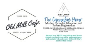 The Cannabis Hour at Old Mill Cafe by Trilogy Wellness of Maryland (MD) November 8 2018