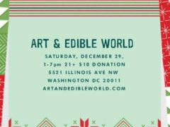 ART & EDIBLE WORLD SATURDAY (DC) December 29 2018