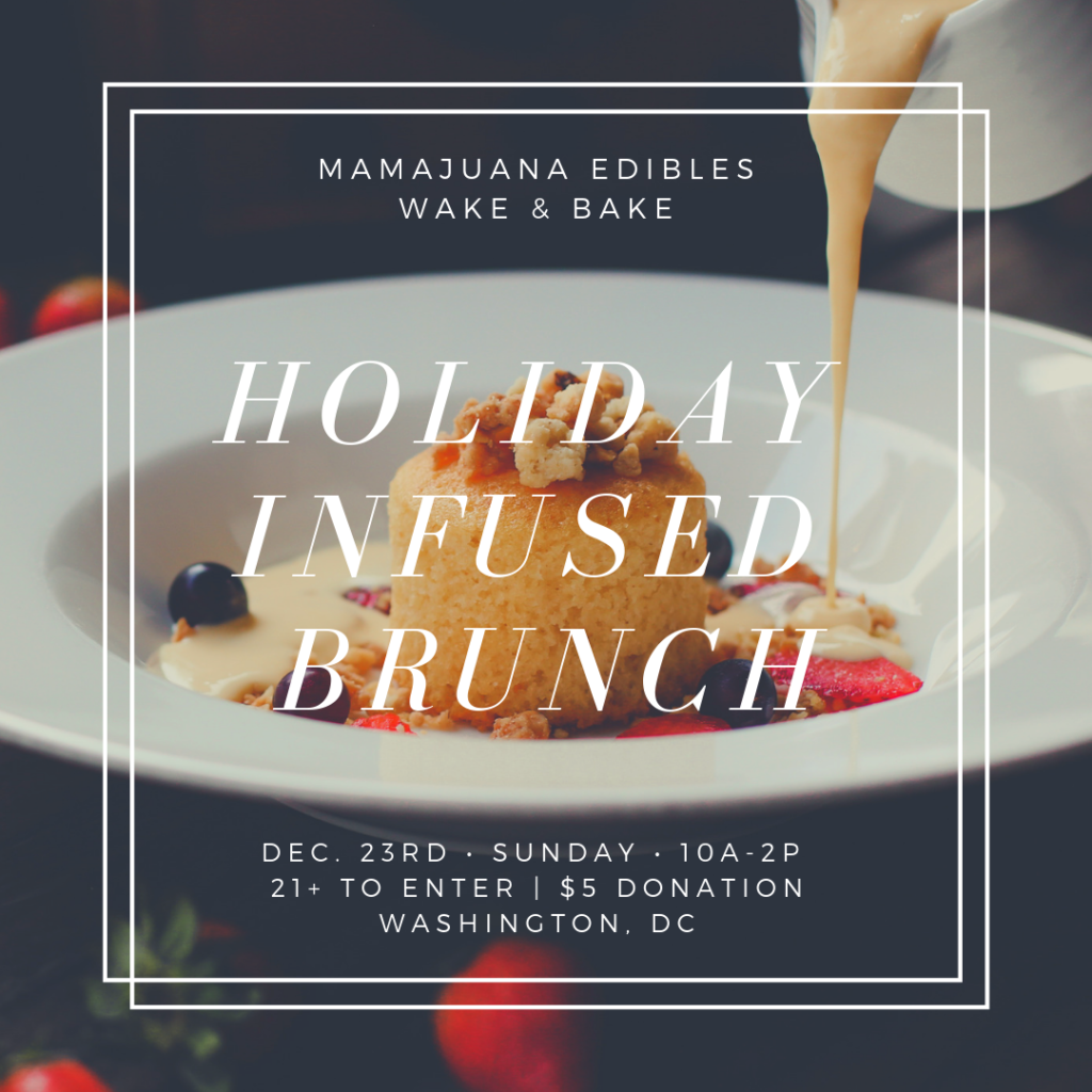 Wake & Bake Holiday Infused Brunch (DC) December 23 2018