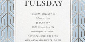ART & EDIBLE WORLD TUESDAY (DC) January 29 2019