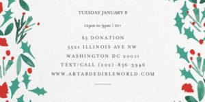 ART & EDIBLE WORLD TUESDAY (DC) January 8 2019