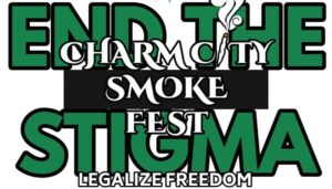 Charm City Smoke Fest (MD) April 20 2019