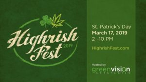 Highrish Fest 2019 Hosted by GreenVision Strategies (MD) March 17 2019