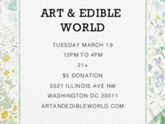 Art & Edible World Tuesday (DC) March 19 2019
