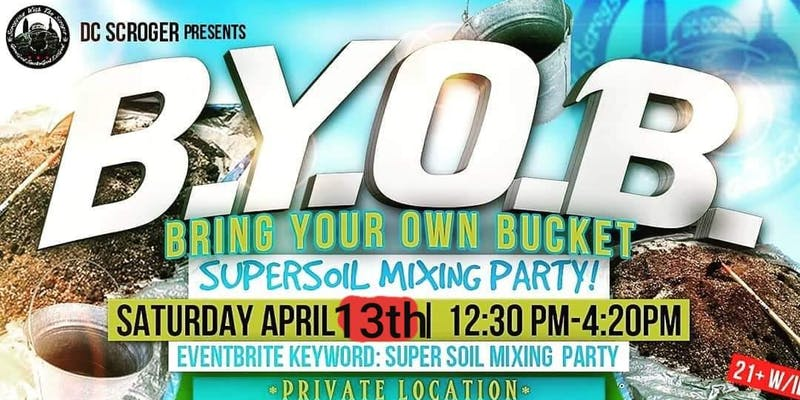 BYOB Bring Your Own Bucket SuperSoil Mixing Party hosted by DC SCROGER (DC) April 13 2019