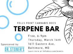 Terpene Bar Hosted by Fells Point Cannabis Docs (MD) March 14 2019