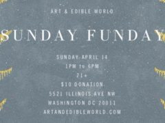Art & Edible World Sunday Funday (DC) April 14 2019