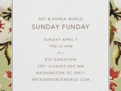 Art & Edible World Sunday Funday (DC) April 7 2019