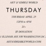 Art & Edible World Thursday (DC) April 25 2019
