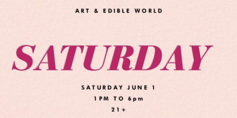 Art & Edible World Saturday (DC) June 1 2019